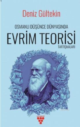 Osmanlı Düşünce Dünyasında Evrim Teorisi Tartışmaları