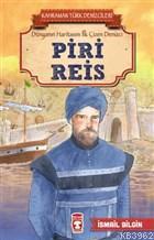 Piri Reis - Kahraman Türk Denizcileri; Dünyanın Haritasını İlk Çizen Denizci
