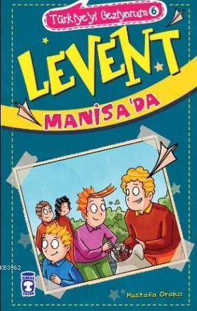 Levent Manisa'da; Türkiyeyi Geziyorum 6