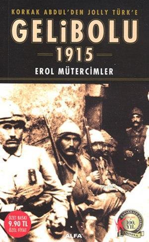 Korkak Abdül'den Jolly Türk'e Gelibolu 1915