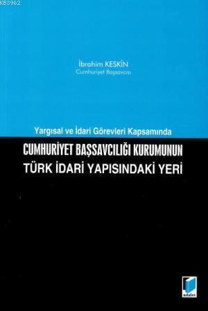Cumhuriyet Başsavcılığı Kurumunu Türk İdari Yapısındaki Yeri