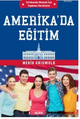 Amerika'da Eğitim; Yurtdışında Okumak İçin Yapmanız Gerekenler