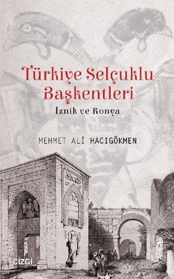 Türkiye Selçuklu Başkentleri (İznik ve Konya)