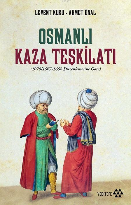 Osmanlı Kaza Teşkilatı; 1078/1667-1668 Düzenlemesine Göre