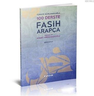 100 Derste Fasih Arapça; Türkçe Açıklamalarla