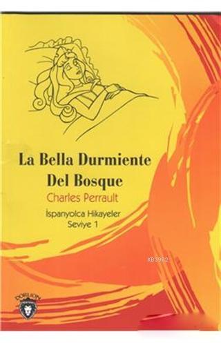 La Bella Durmiente Del Bosque; İspanyolca Hikayeler Seviye 1