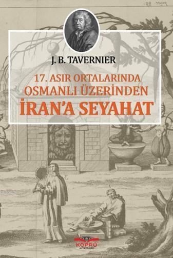 17. Asır Prtalarında Osmanlı Üzerinden İran'a Seyahat