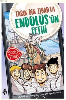 Şok Timi - 4; Tarık Bin Ziyad'la Endülüs'ün Fethi