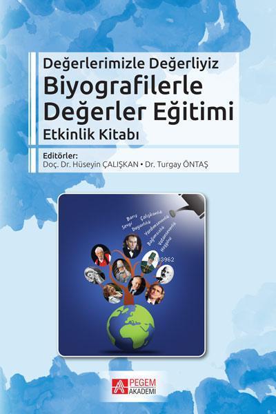 Biyografilerle Değerler Eğitimi Etkinlik Kitabı; Değerlerimizle Değerliyiz