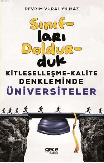 Sınıfları Doldurduk; Kitleleşme - Kalite Denkleminde Üniversiteler