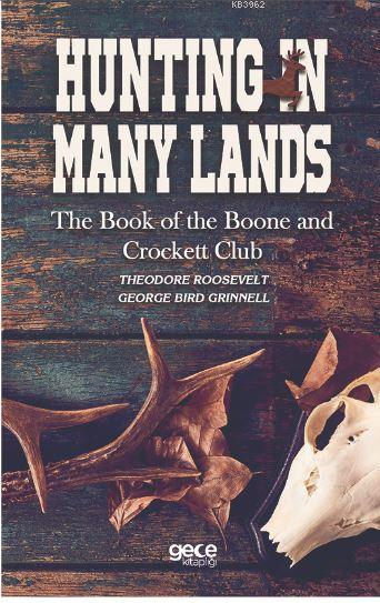 Hunting in Many Lands; The Book of The Boone and Crockett Club