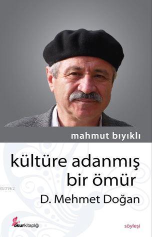 Kültüre Adanmış Bir Ömür; D. Mehmet Doğan