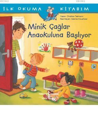 Minik Çağlar Anaokuluna Başlıyor; İlk Okuma Kitabım