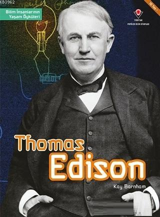 Thomas Edison - Bilim İnsanlarının Yaşam Öyküleri