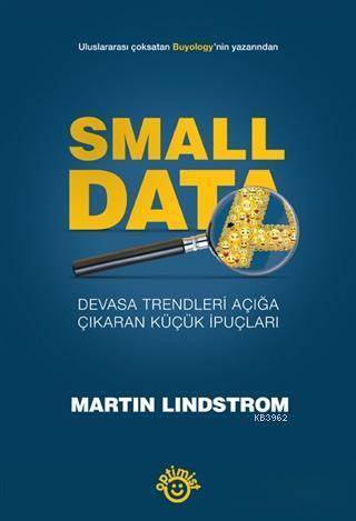 Small Data; Devasa Trendleri Açığa Çıkaran Küçük İpuçları
