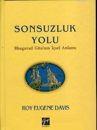 Sonsuzluk Yolu Bhagavad Gita'nın İçsel Anlamı