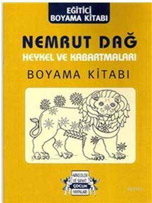 Nemrut Dağ Heykel ve Kabartmaları Boyama Kitabı; Eğitici Boyama Kitabı