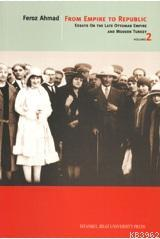 From Empire to Republic 2; Essays On The Late Ottoman Empire And Modern Turkey