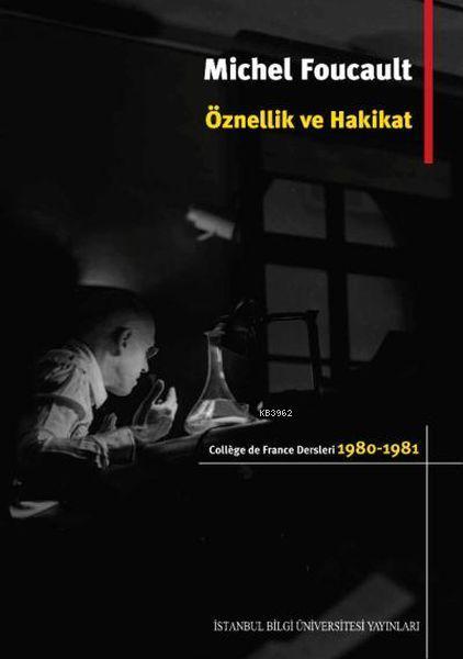 Öznellik ve Hakikat; College de France Dersleri (1980 - 1981)