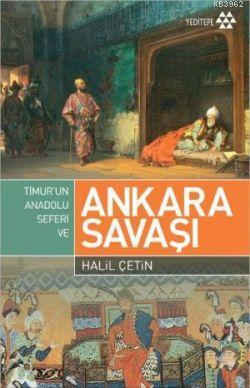 Timur'un Anadolu Seferi ve Ankara Savaşı