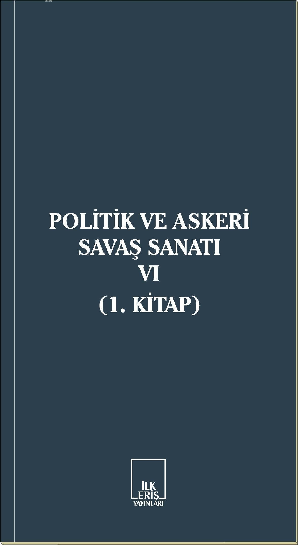 Politik ve Askeri Savaş Sanatı VI; 1. Kitap