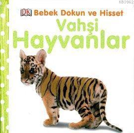 Vahşi Hayvanlar; 0-2 Yaş