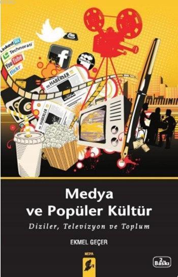 Medya ve Popüler Kültür; Diziler, Televizyon ve Toplum