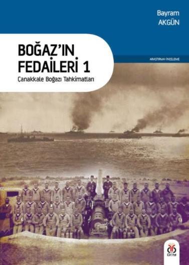 Boğaz'ın Fedaileri 1; Çanakkale Boğazı Tahkimatları
