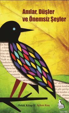 Anılar, Düşler ve Önemsiz Şeyler; Ortak Kitap II Ayrık Kuş