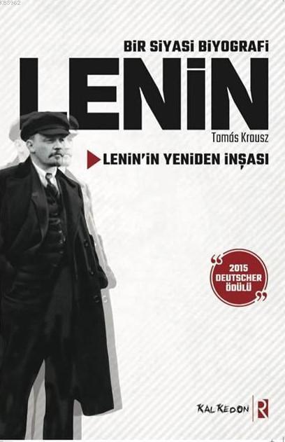 Bir Siyasi Biyografi - Lenin; Lenin'in Yeniden İnşası