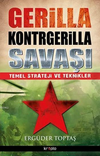Gerilla Kontrgerilla Savaşı; Temel Strateji ve Teknikler