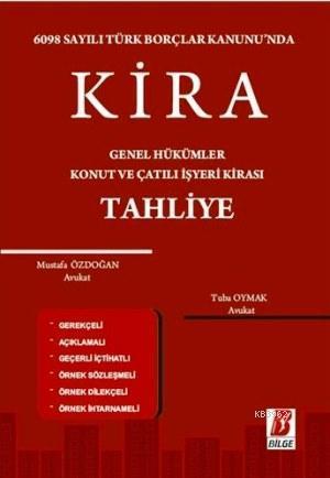 Kira Genel Hükümler, Konut ve Çatılı İşyeri Kirası, Tahliye; 6098 Sayılı Türk Borçlar Kanunu'nda