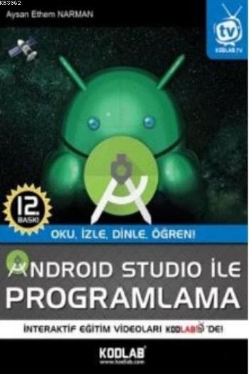 Android Studio İle Programlama; Oku, İzle, Dinle, Öğren!