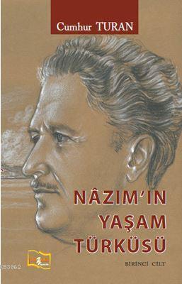 Nazım'ın Yaşam Türküsü; Birinci Cilt