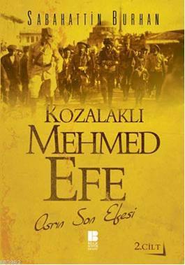 Kozalaklı Mehmet Efe 2 - Asrın Son Efesi