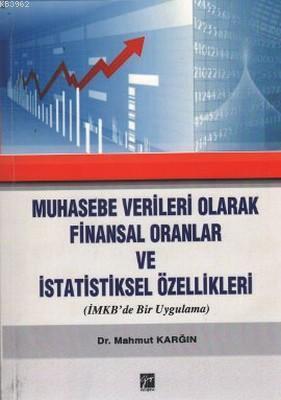 Muhasebe Verileri Olarak Finansal Oranlar ve İstatistiksel Özellikleri; (İMKB'de Bir Uygulama)