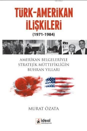 Türk-Amerikan İlişkileri; 1971-1984