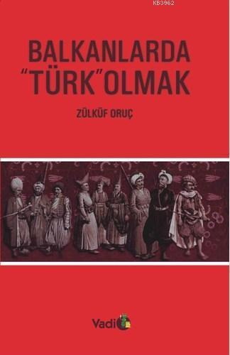 Balkanlarda Türk Olmak
