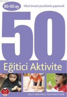 50 Eğitici Aktivite (30-50 ay)