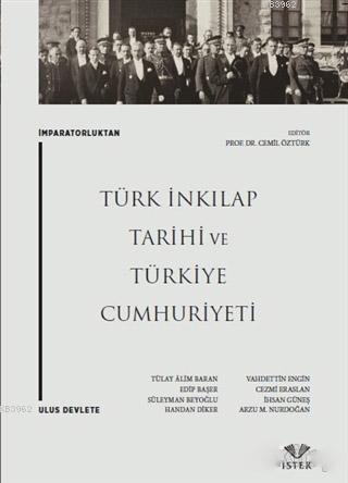 İmparatorluktan Ulus Devlete: Türk İnkılap Tarihi ve Türkiye Cumhuriyeti