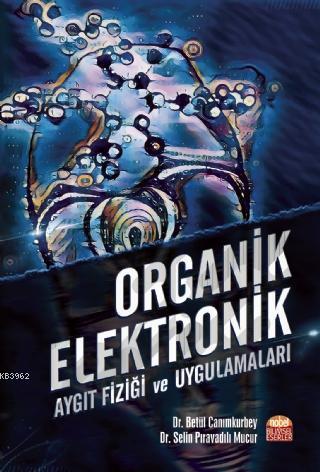 Organik Elektronik; Aygıt Fiziği ve Uygulamaları