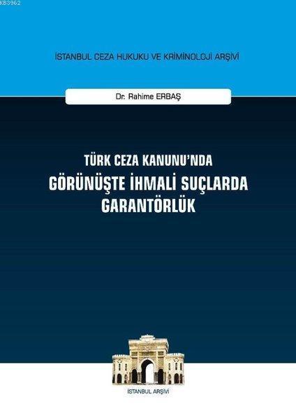 Türk Ceza Kanunu'nda Görünüşte İhmali Suçlarda Garantörlük