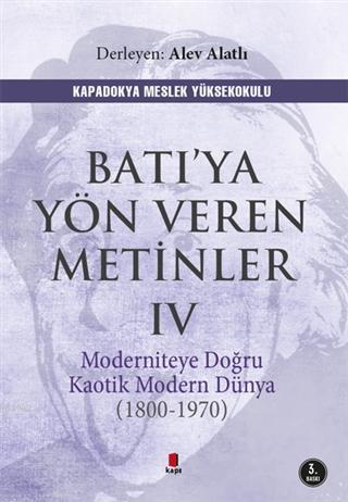 Batı'ya Yön Veren Metinler 4; Moderniteye Doğru Kaotik Modern Dünya (1970-1800)