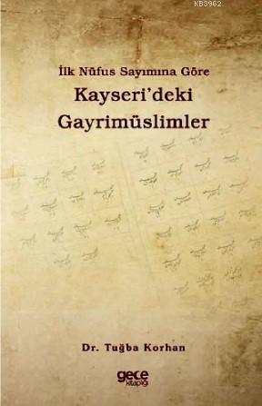 İlk Nüfus Sayımına Göre Kayseri'deki Gayrimüslimler