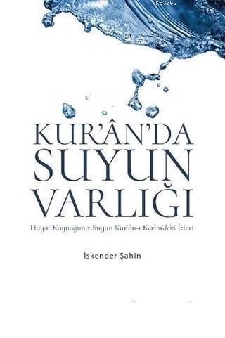 Kur'an'da Suyun Varlığı Hayat Kaynağımız Suyun Ku'an-ı Kerim'deki İzleri
