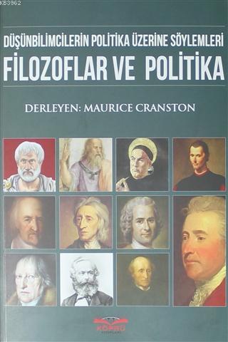 Filozoflar ve Politika; Düşünbilimcilerin Politika Üzerine Söylemleri
