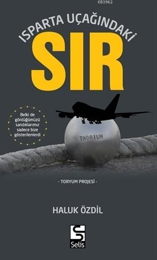 Isparta Uçağındaki Sır; Toryum Projesi
