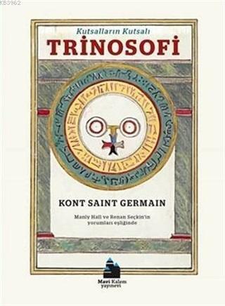 Kutsalların Kutsalı Trinosofi; Manly Hall ve Renan Seçkin'in Yorumları Eşliğinde