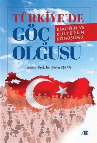 Türkiye'de Göç Olgusu; Kimliğin ve Kültürün Dönüşümü