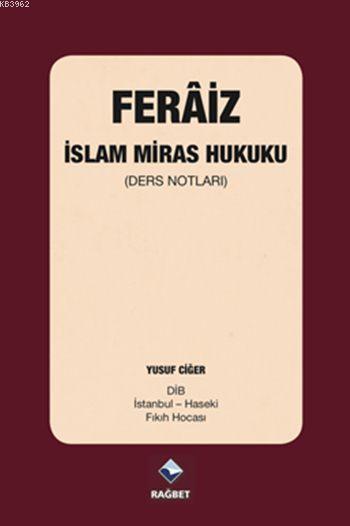 Ferâiz - İslam Miras Hukuku; (Ders Notları)